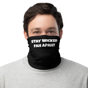 Stay Wicked Fah Apaht Neck Gaiter