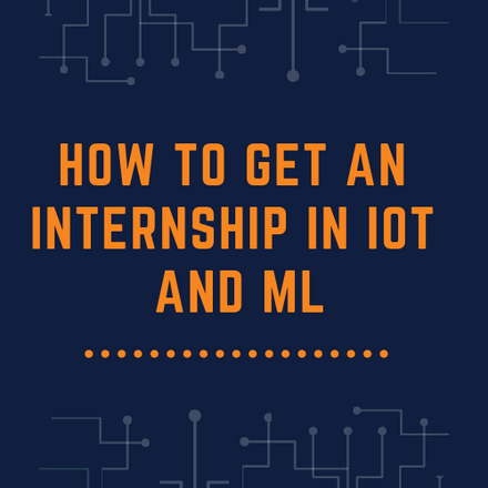 Here is an advice that will actually increase your chance to get an internship with stipend in IoT and ML