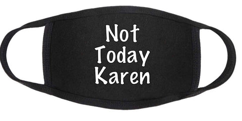 Not Today Karen Face Mask