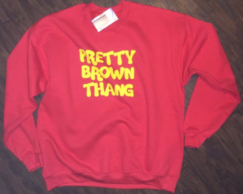Pretty Brown Thang Sweatshirt