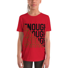 Load image into Gallery viewer, Youth Enough is enough T-Shirt