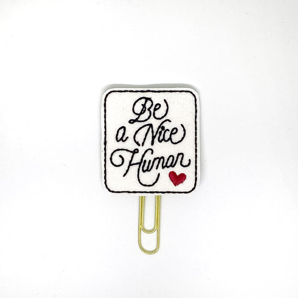 Be A Nice Human Paper Clip