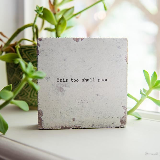 This Too Shall Pass - Little Gem
