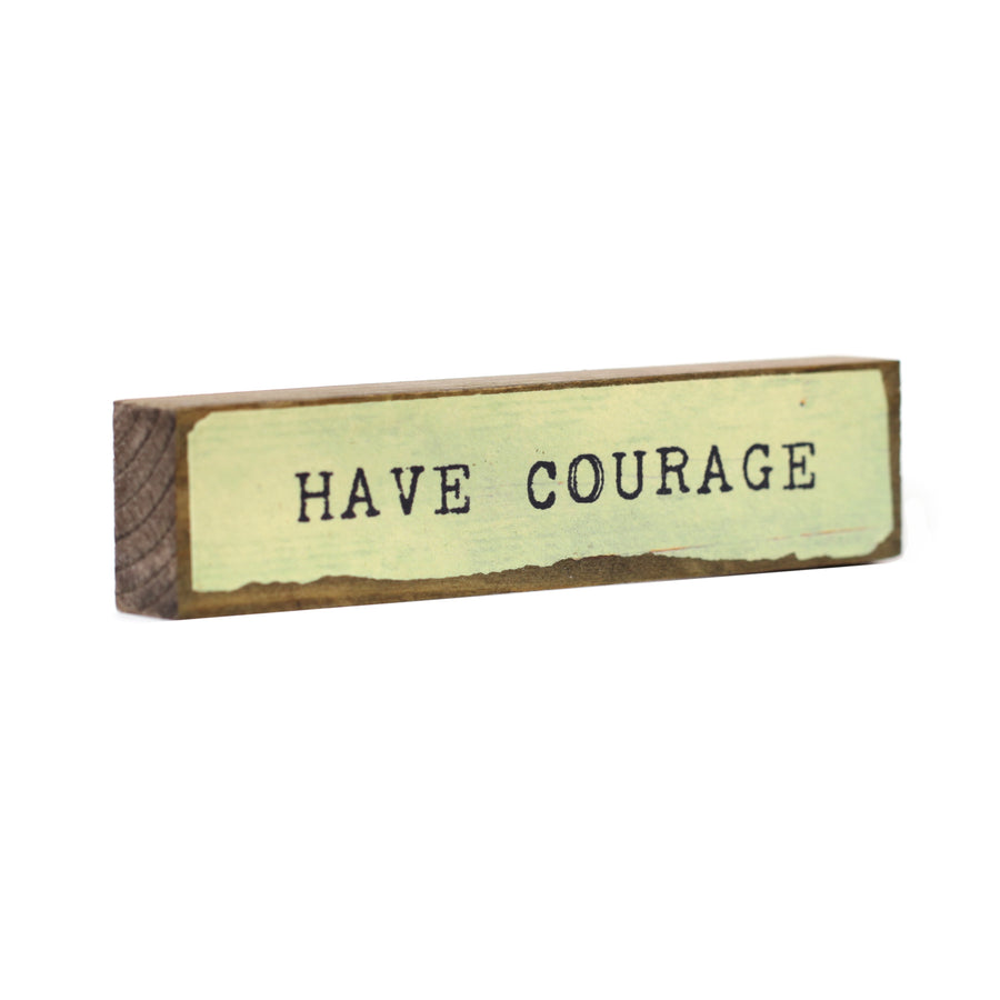 Have Courage - Medium Timber Bit