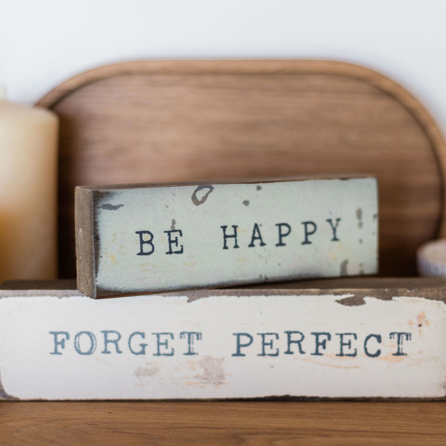 timber bit art block - be happy, forget perfect