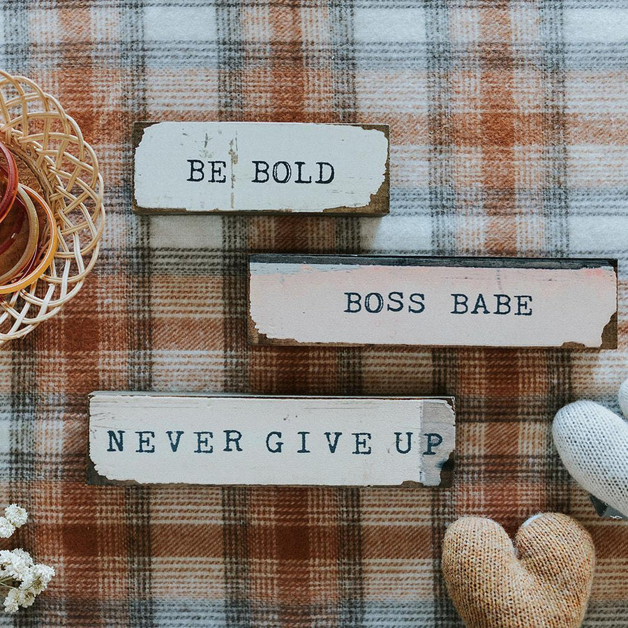 Timber Bit Art Blocks - Be Bold, Boss Babe, Never Give Up