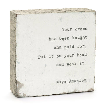 wood art block mary angelou quote your crown