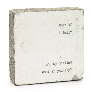 wood art block what if I fall quote