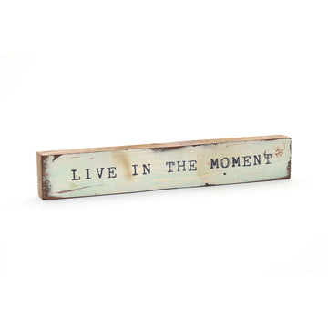 wood art block live in the moment