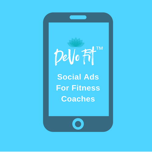 DeVo Fit ™ Social Ads for Fitness Coaches
