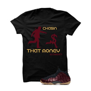 Foamposite One Maroon Black T Shirt (Chasin That Money)