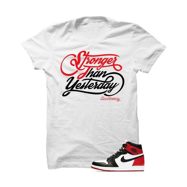 Jordan 1 Og Black Toe White T Shirt (Stronger Than Yesterday)