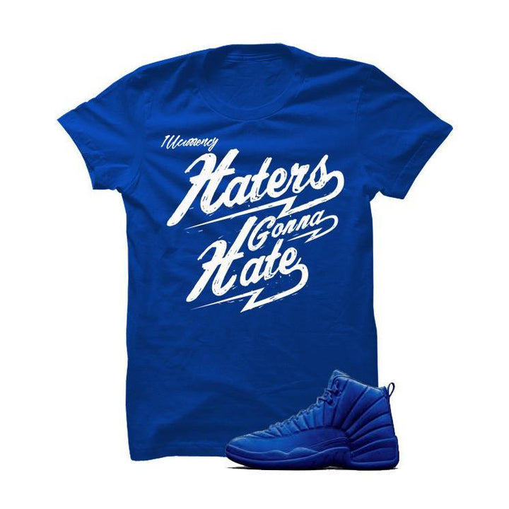 Jordan 12 Blue Suede Royal Blue T Shirt (Haters Gonna Hate)