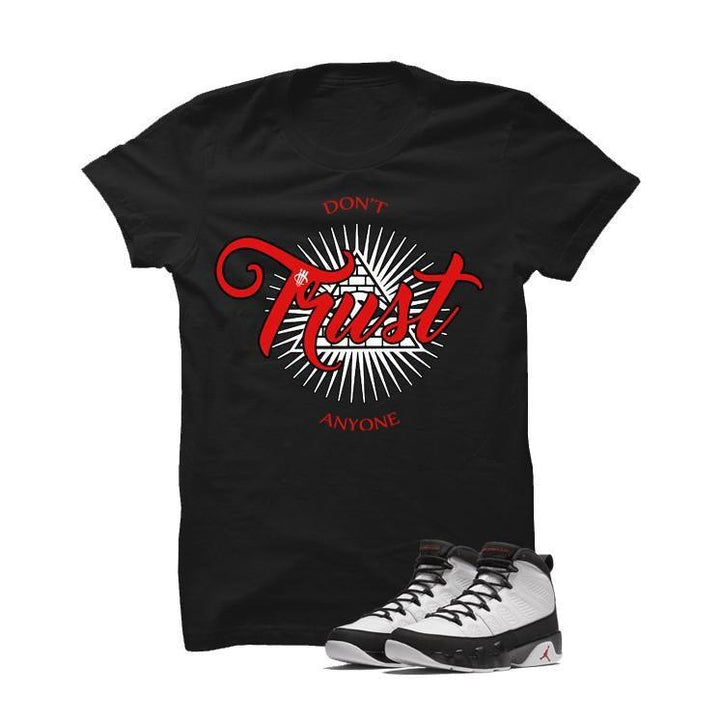 Jordan 9 Og True Red Black T Shirt (Don't Trust Anyone)