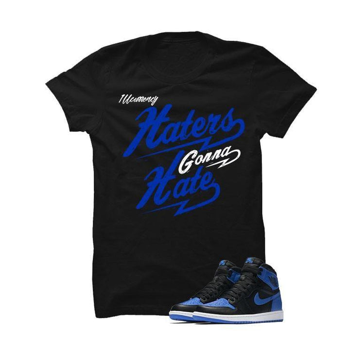 Jordan 1 Og Royal Black T Shirt (Haters Gonna Hate)