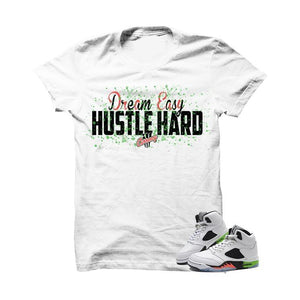 Dream Easy Hustle Hard Pro Star 5s White T Shirt