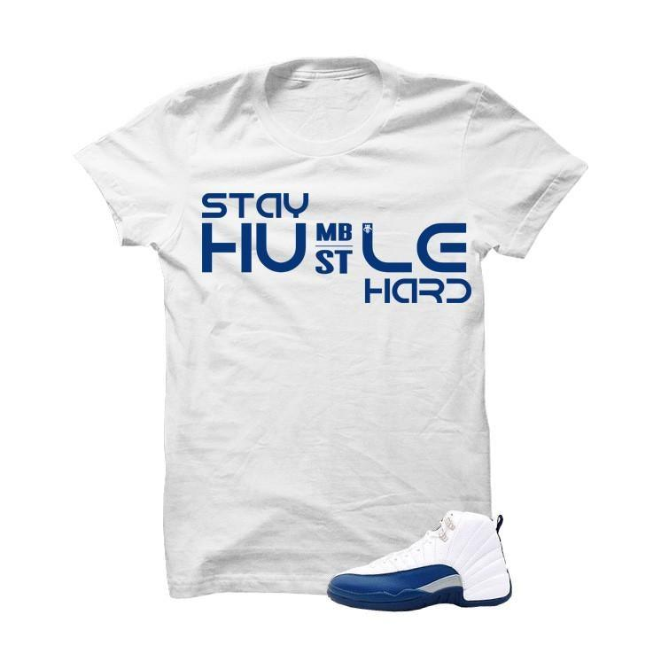 Jordan 12 French Blue White T Shirt (Hustle Hard)
