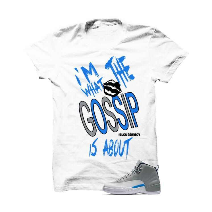 Jordan 12 Wolf Grey White T Shirt (I'm What The Gossip Is About)