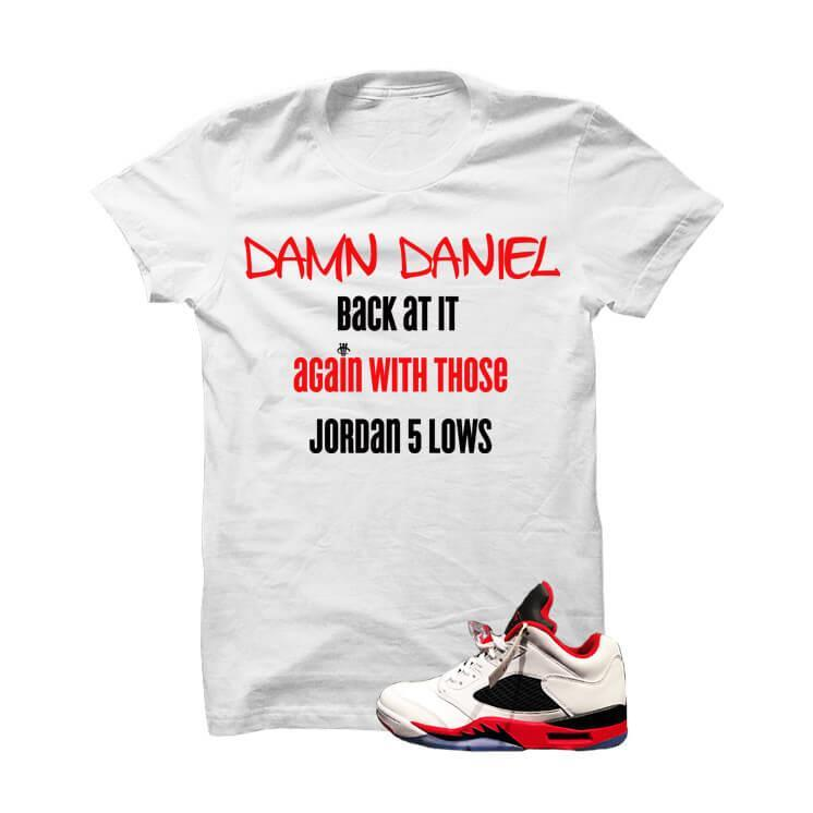 Jordan 5 Low Fire Red White T Shirt (Damn Daniel)