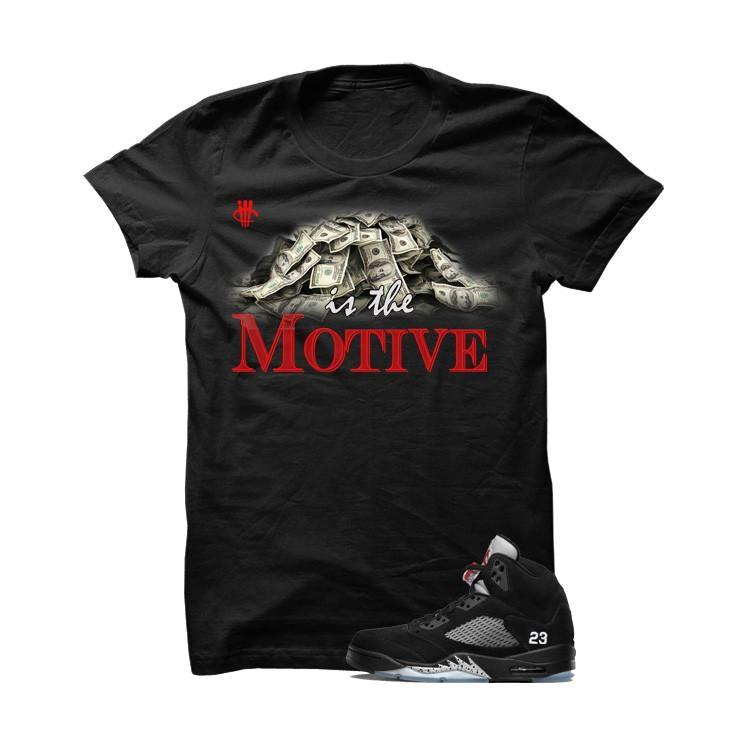 Jordan 5 OG Black Metallic  Black T Shirt (Money Is The Motive)