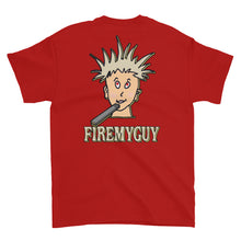 "Load image into Gallery viewer, ""Fire My Guy"" T-Shirt"