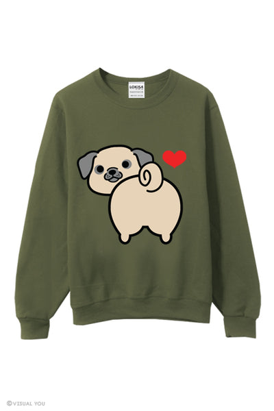 I love Pug Butt Sweatshirt