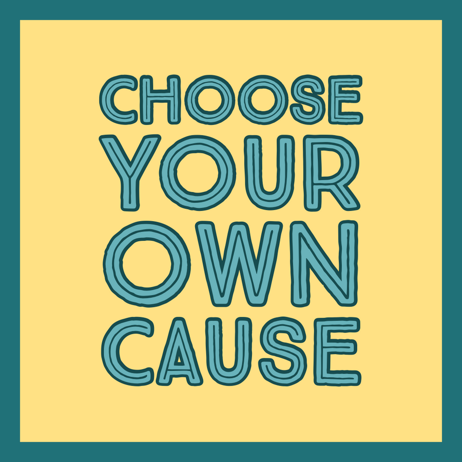 Choose Your Own Cause
