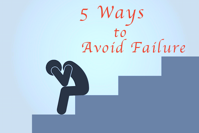 5 Ways to Avoid Failure