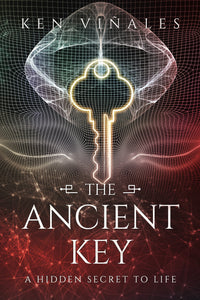 The Ancient Key: A Hidden Secret to Life