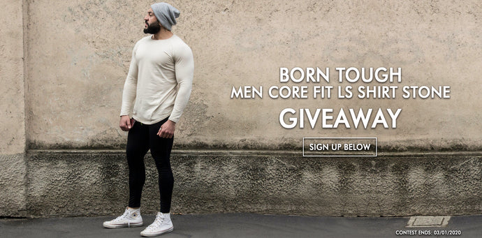 Born Tough Men Core Fit LS Shirt Stone Giveaway