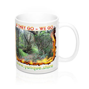Mug 11oz - If they go We go - Burning forest images from El Yunque PR - Yunque Store
