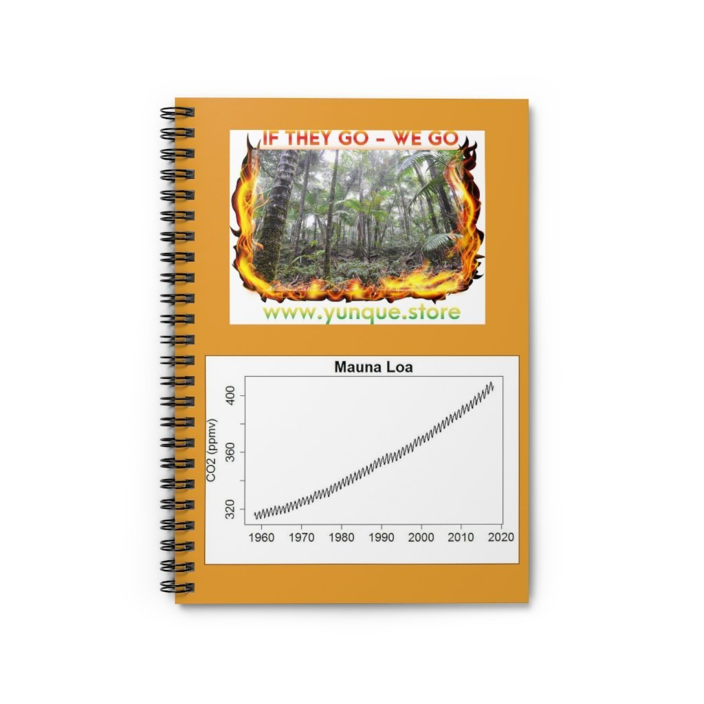 Spiral Notebook - Ruled Line - If they go WE go - forest burning due to Global warming - Keeling curve - Yunque Store