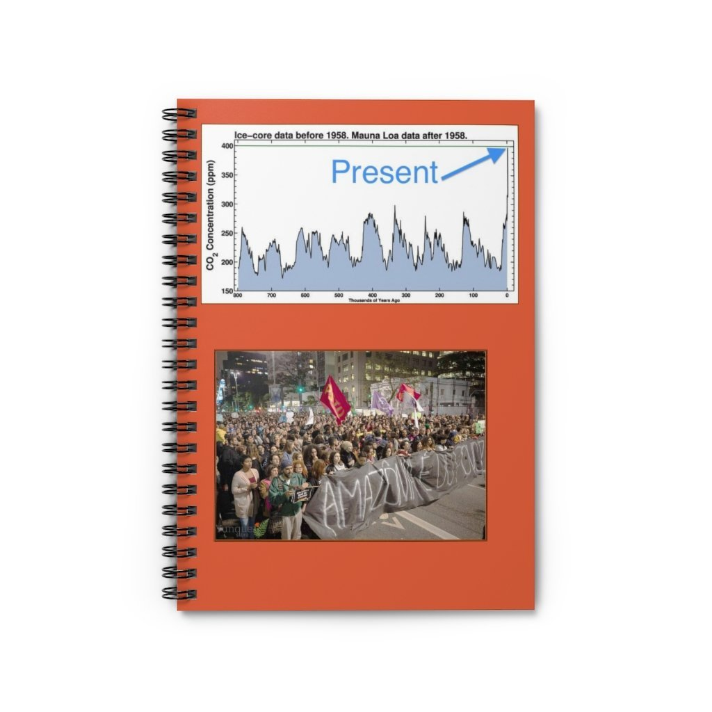 Spiral Notebook - Ruled Line - Todays lesson - Global Warming and Keelings CO2 Curve! Portesting in Brazil due to immense Amazon forest fires. - Yunque Store