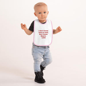 US Print - 100% cotton - Embroidered Baby Bib - with Embroidered message: I don't know to read, But I know Mum's LOVE - Yunque Store