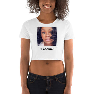 Women's Crop Tee - 'I accuse' - Demand Justice Now for Breonna Taylor - 26-year-old African-American Emergency Medical Technician fatally shot 8-times by Three LMPD officers on March 13, 2020. - Yunque Store