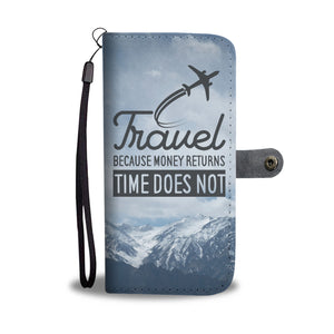 Travel Because Money Returns Wallet Phone Case