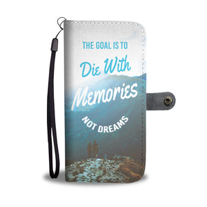 Die with Memories Wallet Phone Case