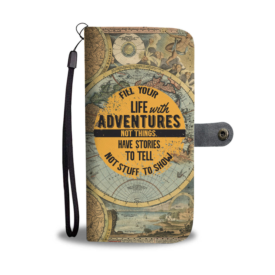 Fill your life with Adventures Wallet Phone Case