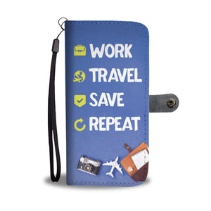 Work Travel Save Repeat Wallet Phone Case