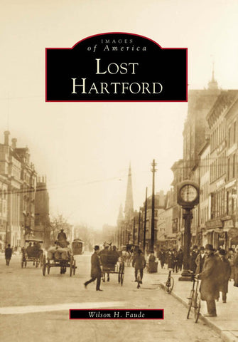 Lost Hartford (Images Of America)