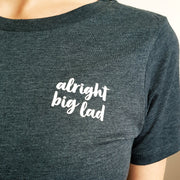 Alright Big Lad t-shirt