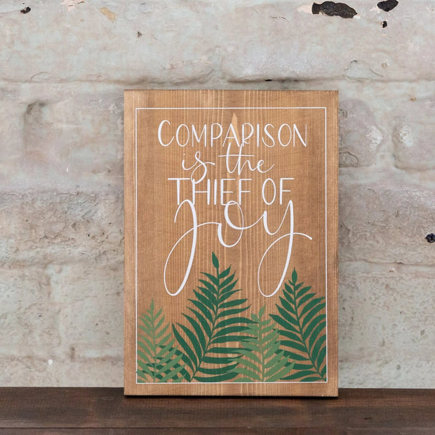 COMPARISON IS THE THIEF OF JOY - WOOD PRINT