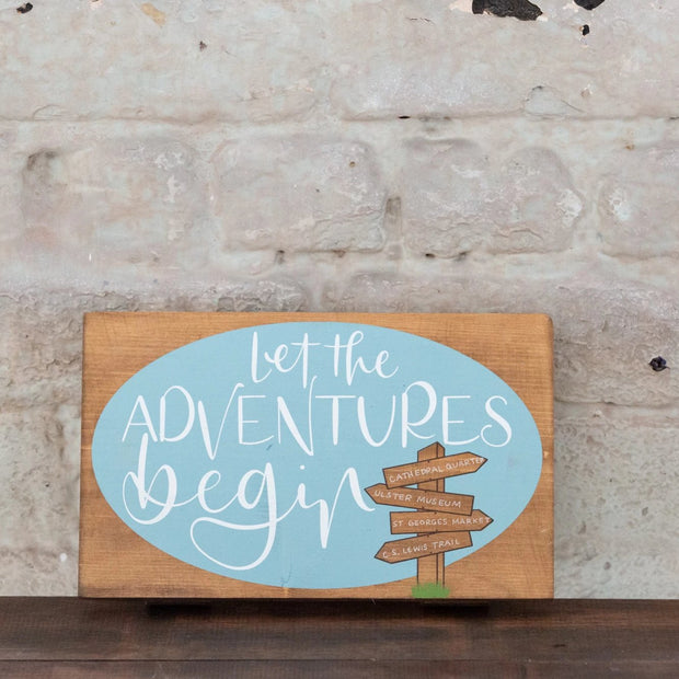 LET THE ADVENTURES BEGIN - WOOD PRINT