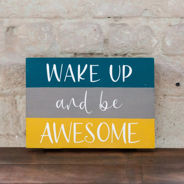 WAKE UP AND BE AWESOME - WOOD PRINT