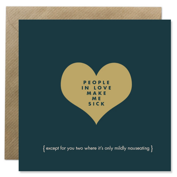 people in love make me sick card