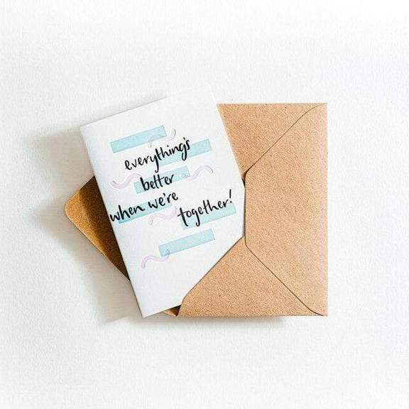 Everything's Better When We're Together Card