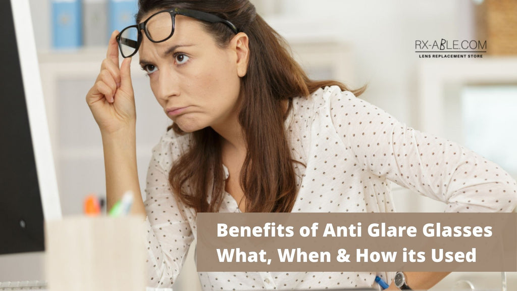 Benefits of Anti Glare Glasses  What, When & How its Used