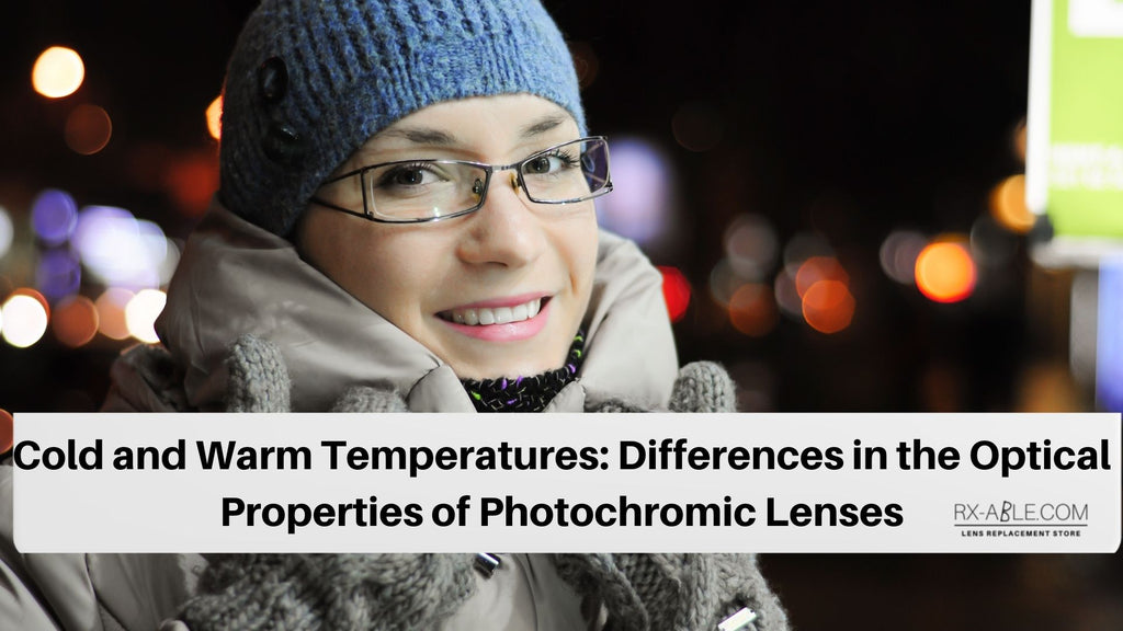 Cold and Warm Temperatures: Differences in the Optical Properties of Photochromic Lenses