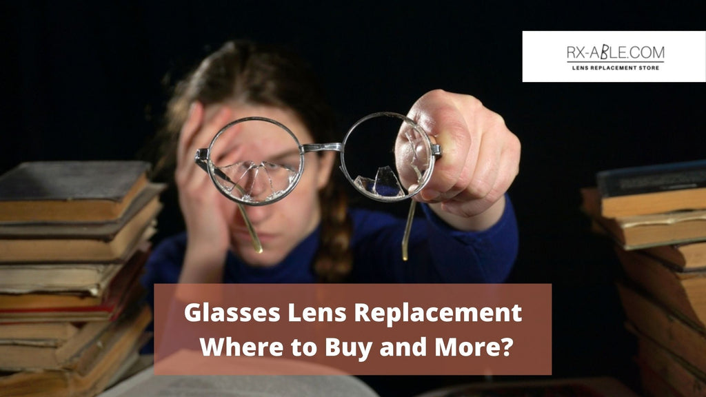 Glasses Lens Replacement  Where to Buy and More