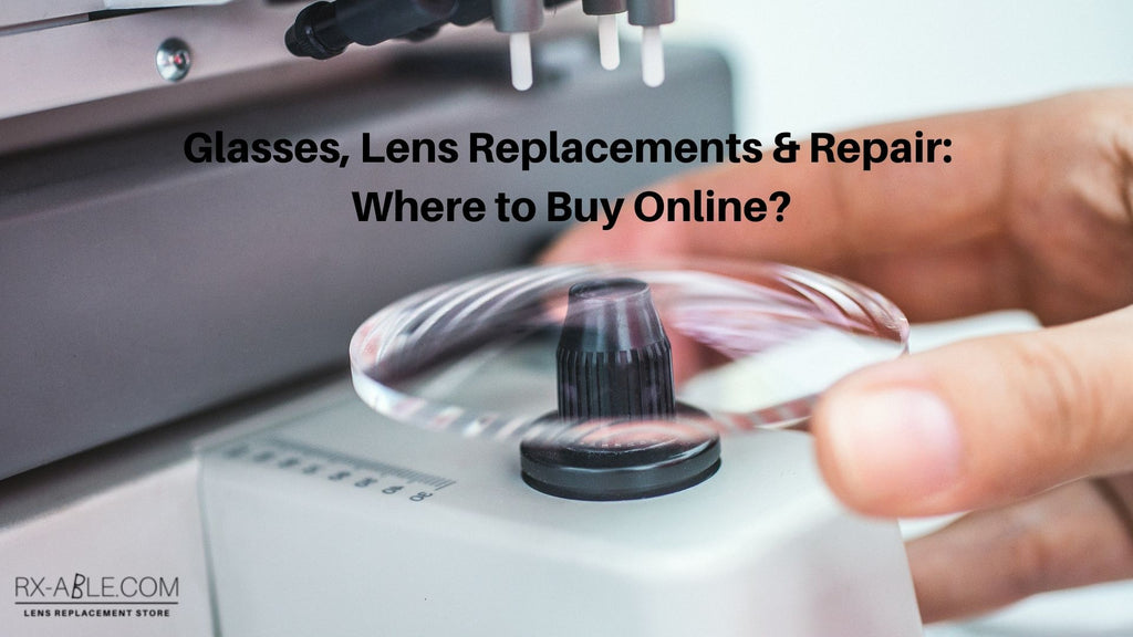 Glasses, Lens Replacements & Repair Where to Buy Online
